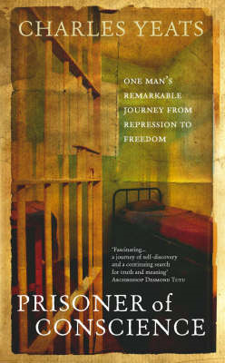 Prisoner of Conscience: One Man's Remarkable Journey from Repression to Freedom (BOK)