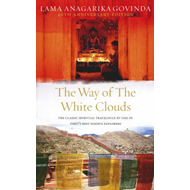 The Way of the White Clouds: The Classic Spiritual Travelogue by One of Tibet's Best-known Explorers (BOK)