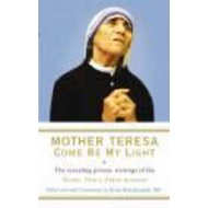Mother Teresa - Come be My Light: The Revealing Private Writings of the Nobel Peace Prize Winner (BOK)