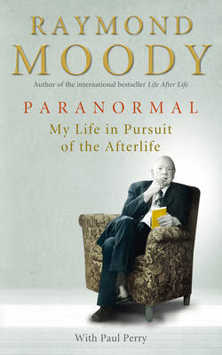 Paranormal: My Life in Pursuit of the Afterlife (BOK)