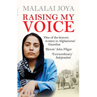 Raising My Voice: The Extraordinary Story of the Afghan Woman Who Dares to Speak Out (BOK)