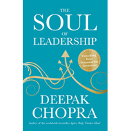 The Soul of Leadership: Unlocking Your Potential for Greatness (BOK)