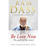 Be Love Now: The Path of the Heart (BOK)