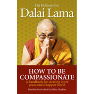 How To Be Compassionate (BOK)