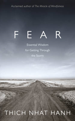 Fear: Essential Wisdom for Getting Through the Storm (BOK)