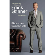 Dispatches From the Sofa: The Collected Wisdom of Frank Skinner (BOK)