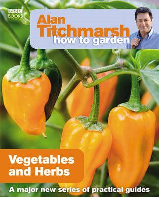 Alan Titchmarsh How to Garden: Vegetables and Herbs (BOK)