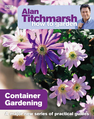 Alan Titchmarsh How to Garden: Container Gardening (BOK)