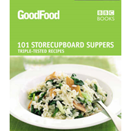 Good Food: 101 Store-cupboard Suppers: Triple-tested Recipes (BOK)