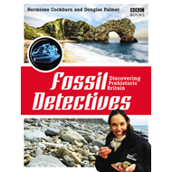 The Fossil Detectives: Discovering Prehistoric Britain (BOK)