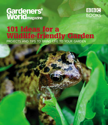 Gardeners' World: 101 Ideas for a Wildlife-friendly Garden (BOK)