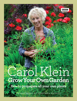 Grow Your Own Garden: How to Propagate All Your Own Plants (BOK)