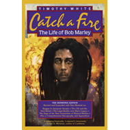 Catch a Fire: The Life of Bob Marley (BOK)