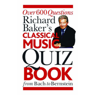 The Classical Music Quiz Book: Over 6000 Questions from Bach to Bernstein (BOK)