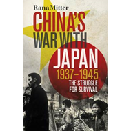 China's War with Japan, 1937-1945: The Struggle for Survival (BOK)