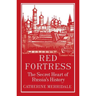 Red Fortress: The Secret Heart of Russia's History (BOK)