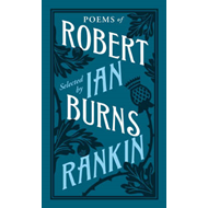 Poems of Robert Burns Selected by Ian Rankin (BOK)