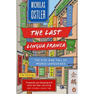 The Last Lingua Franca: The Rise and Fall of World Languages (BOK)