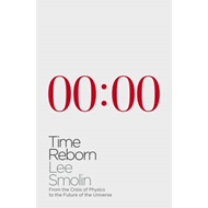 Time Reborn: From the Crisis in Physics to the Future of the Universe (BOK)