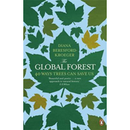 The Global Forest: 40 Ways Trees Can Save Us (BOK)