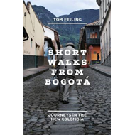 Short Walks from Bogota: Journeys in the New Colombia (BOK)
