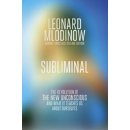 Subliminal: The New Unconscious and What it Teaches Us (BOK)