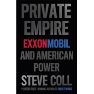 Private Empire: ExxonMobil and American Power (BOK)