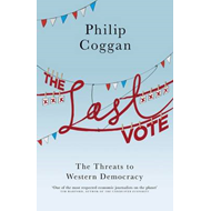 The Last Vote: The Threats to Western Democracy (BOK)
