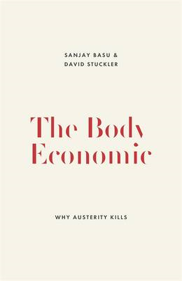 The Body Economic: Eight Experiments in Economic Recovery, from Iceland to Greece (BOK)