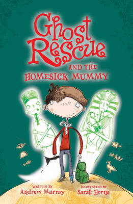 Ghost Rescue and the Homesick Mummy (BOK)