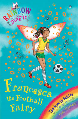 Rainbow Magic: Francesca the Football Fairy (BOK)