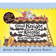 Small Knight and George and the Royal Chocolate Cake (BOK)