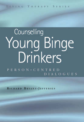 Counselling Young Binge Drinkers: Person-Centred Dialogues (BOK)