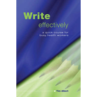 Write Effectively: A Quick Course for Busy Health Workers (BOK)