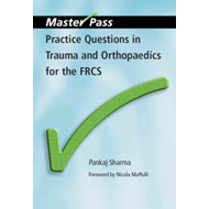 Practice Questions in Trauma and Orthopaedics for the FRCS (BOK)