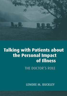 Talking with Patients About the Personal Impact of Ilness: The Doctor's Role (BOK)