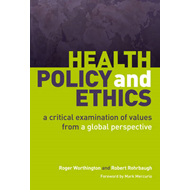Health Policy and Ethics: a Critical Examination of Values from a Global Perspective (BOK)