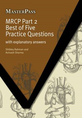MRCP Part 2 Best of Five Practice Questions: With Explanatory Answers (BOK)