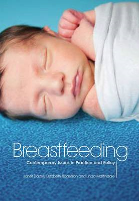 Breastfeeding - Contemporary Issues in Practice and Policy (BOK)
