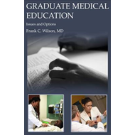 Graduate Medical Education: Issues and Options (BOK)