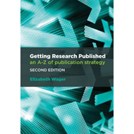 Getting Research Published: An A-Z of Publication Strategy (BOK)