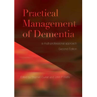 Practical Management of Dementia: A Multi-Professional Approach (BOK)
