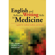 English and Reflective Writing Skills in Medicine: A Guide for Medical Students and Doctors (BOK)