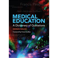 Medical Education: A Dictionary of Quotations (BOK)
