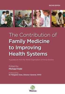 The Contribution of Family Medicine to Improving Health Systems: A Guidebook from the World Organiza (BOK)