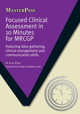 Focused Clinical Assessment in 10 Minutes for MRCGP (BOK)
