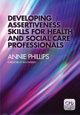Developing Assertiveness Skills for Health and Social Care P (BOK)