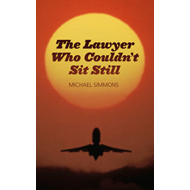 The Lawyer Who Couldn't Sit Still (BOK)