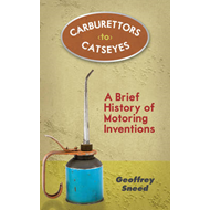 Carburettors to Catseyes: A Brief History of Motoring Inventions (BOK)