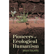 Pioneers of Ecological Humanism (BOK)